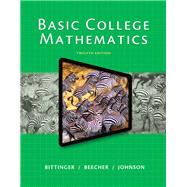 Basic College Mathematics Plus NEW MyMathLab with Pearson eText -Access Card Package