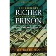 Rich Get Richer and the Poor Get Prison : Ideology, Class, and Criminal Justice