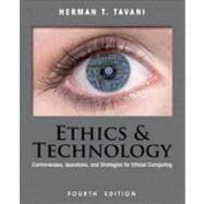 Ethics and Technology : Controversies, Questions, and Strategies for Ethical Computing