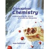 Conceptual Chemistry With Internet Code: Understanding Our World of Atoms and Molecules