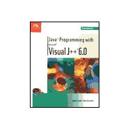 Java Programming With Microsoft Visual J++ 6.0: Comprehensive