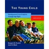 Young Child, The: Development from Prebirth Through Age Eight
