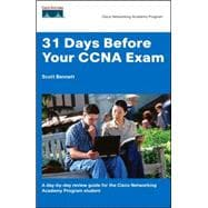 31 Days Before Your CCNA Exam: A Day-by-Day Quick Reference Study Guide