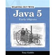 Starting Out with Java 5 : Early Objects
