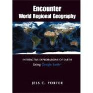 Encounter World Regional Geography Interactive Explorations of Earth Using Google Earth