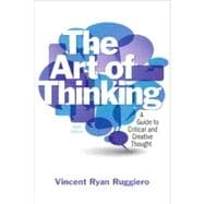 The Art of Thinking A Guide to Critical and Creative thought with NEW MyCompLab -- Access Card Package