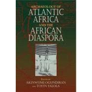 Archaeology of Atlantic Africa and the African Diaspora 9780253221759R