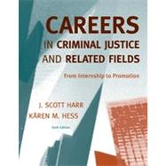 Careers in Criminal Justice and Related Fields: From Internship to Promotion, 6th Edition