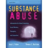 Substance Abuse : Information for School Counselors, Social Workers, Therapists, and Counselors