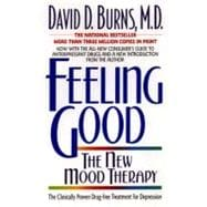 Feeling Good : The New Mood Therapy