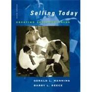 Selling Today : Creating Customer Value and ACT! CRM Software Pkg