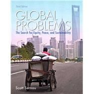 Global Problems The Search for Equity, Peace, and Sustainability