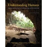 Cengage Advantage Books: Understanding Humans An Introduction to Physical Anthropology and Archaeology
