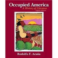 Occupied America A History of Chicanos plus MySearchLab with Pearson eText Access Card  Package