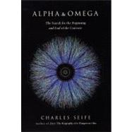 Alpha and Omega The Search for the Beginning and End of the Universe