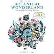 Botanical Wonderland: Artist's Edition A Blissful Coloring Retreat: A Curated Collection - 20 Large Art Prints to Color