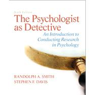 The Psychologist as Detective An Introduction to Conducting Research in Psychology Plus MySearchLab with eText -- Access Card Package