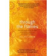 Through the Flames: Overcoming Disaster Through Compassion, Patience, and Determination