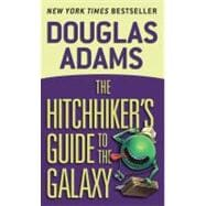 Hitch Hiker's Guide to the Galaxy. A Trilogy in Five Parts : The Hitch Hiker's Guide to the Galaxy / The Restaurant at the End of the Universe / Life, the Universe and Everything / So Long, and Thanks for All the Fish / Mostly Harmless