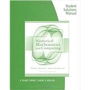 Student Solutions Manual for Cheney/Kincaid's Numerical Mathematics and Computing, 7th