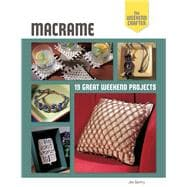 The Weekend Crafter: Macrame 19 Great Weekend Projects