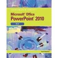 Microsoft PowerPoint 2010: Illustrated Brief, 1st Edition