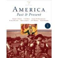 America Past and Present, Brief Edition, Volume I