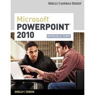 Microsoft� PowerPoint� 2010: Introductory, 1st Edition