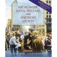Social Work, Social Welfare, and American Society (with Research Navigator)