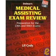 Delmar's Medical Assisting Exam Review: Preparation for the CMA and RMA Exams
