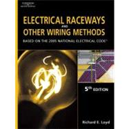 Electrical Raceways and Other Wiring Methods : Based on the 2005 National Electric Code