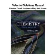 Selected Solution Manual for Principles of Chemistry A Molecular Approach