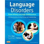 Language Disorders from Infancy Through Adolescence : Listening, Speaking, Reading, Writing, and Communicating