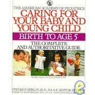 Caring for Your Baby and Young Children : Birth to Age 5