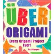 Uber Origami Every Origami Project Ever!