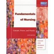 Fundamentals of Nursing: Concepts, Process and Practice (includes Student Tutorial and Clinical Companion)