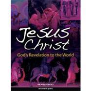 Jesus Christ : God's Revelation to the World