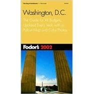 Fodor's Washington, DC 2002 : The Guide for All Budgets, Updated Every Year, with a Pullout Map and Color Photos