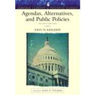 Agendas, Alternatives, and Public Policies (Longman Classics Edition)