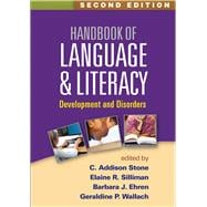 Handbook of Language and Literacy, Second Edition Development and Disorders