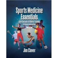 Sports Medicine Essentials Core Concepts in Athletic Training & Fitness Instruction