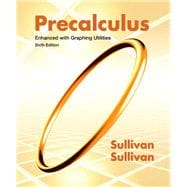Precalculus Enhanced with Graphing Utilities, 6e