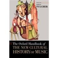 The Oxford Handbook of the New Cultural History of Music