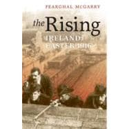 The Rising Ireland: Easter 1916