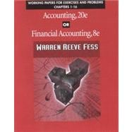 Working Papers for Exercises and Problems Chapters 1-16 to Accompany Accounting, 20E or Financial Accounting, 8E