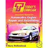 Today's Technician : Automotive Engine Repair and Rebuilding