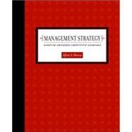 Management Strategy : Achieving Sustained Competitive Advantage