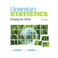 Elementary Statistics Picturing the World Plus MyStatLab with Pearson eText -- Access Card Package