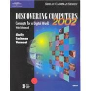 Discovering Computers 2002 Concepts for a Digital World, Web Enhanced, Brief