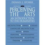 Perceiving the Arts : An Introduction to the Humanities